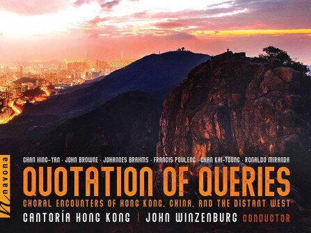 Quotation of Queries: Choral Encounters of Hong Kong, China, and the Distant West